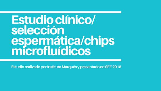La selección espermática con chips microfluídicos